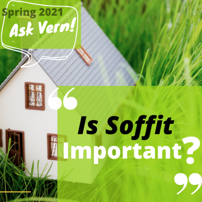 Ask Vern: Is Soffit Important?