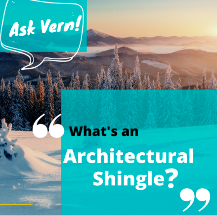 Ask Vern: What's an Architectural Shingle?