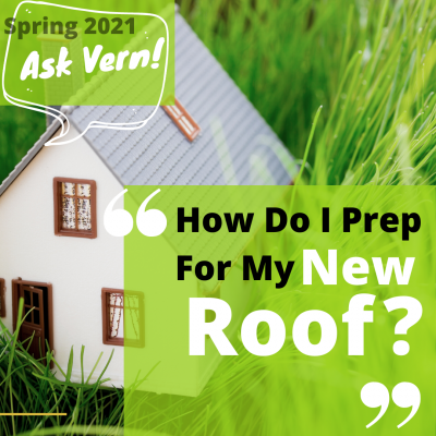 Ask Vern: How Do I Prep For My New Roof?