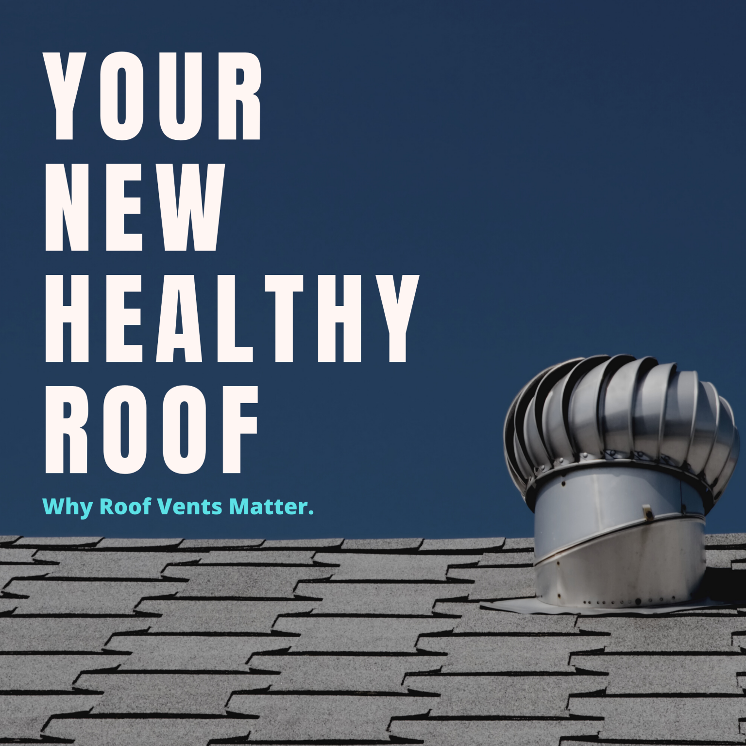 Roofing Ventilation: The Secret to A Healthy Roof