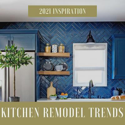 2021 Kitchen Remodel Trends