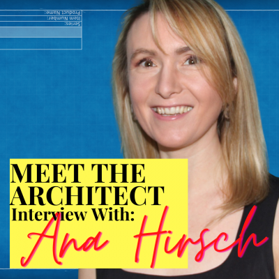 Meet the Architect: Interview with Ana Hirsch
